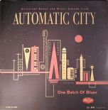 "10"" - ⁂⁂ AUTOMATIC CITY ⁂⁂ One Batch Of Blues"